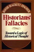 Historians' Fallacies - Toward a Logic of Historical Thought